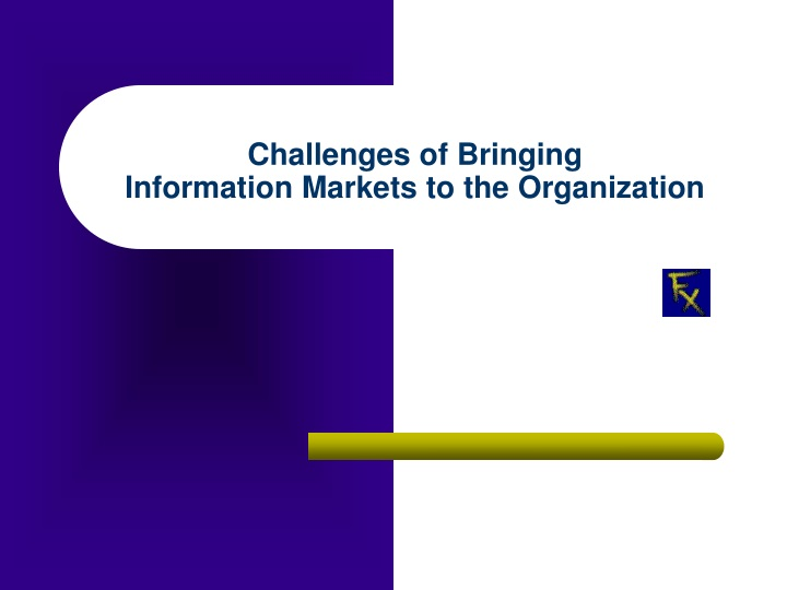challenges of bringing information markets to the organization n.