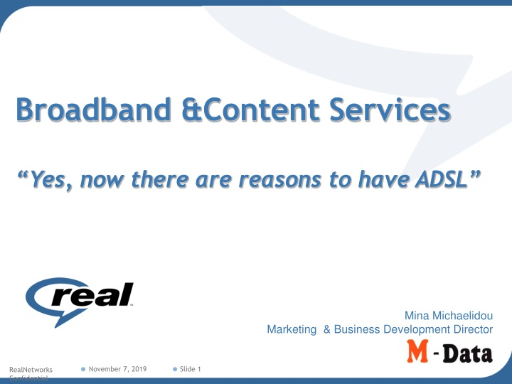 broadband content services yes now there are reasons to have adsl n.