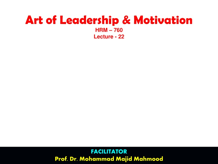 art of leadership motivation hrm 760 lecture 22 n.