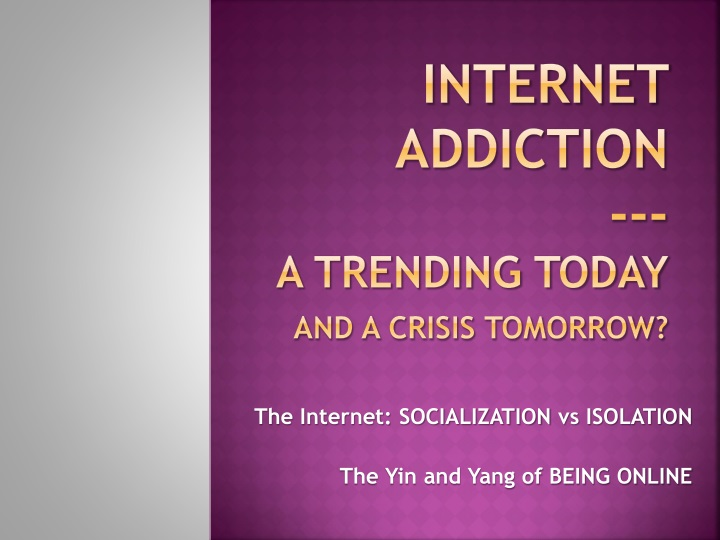 internet addiction a trending today and a crisis tomorrow n.