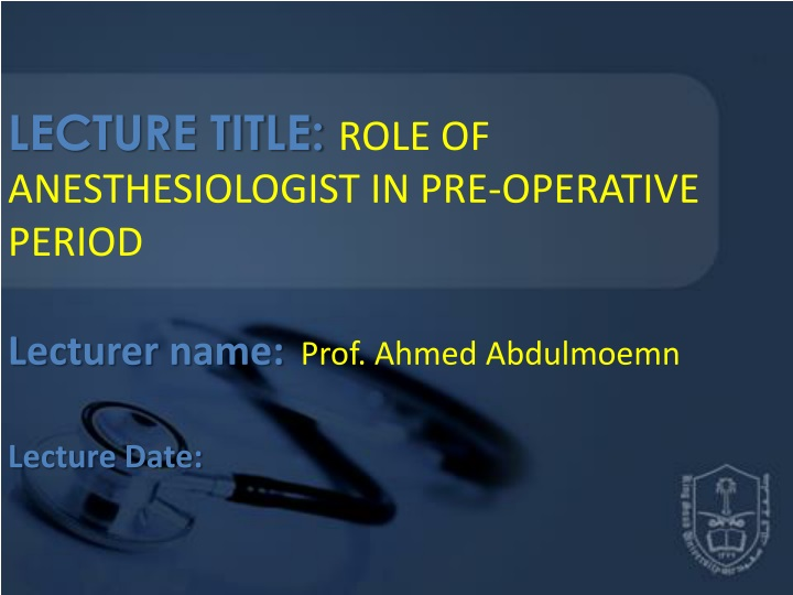lecture title role of anesthesiologist in pre operative period n.