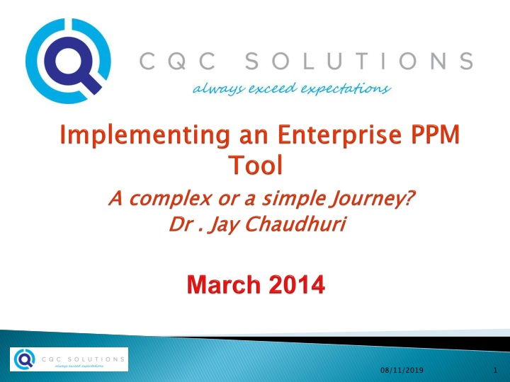 implementing an enterprise ppm tool a complex or a simple journey dr jay chaudhuri march 2014 n.
