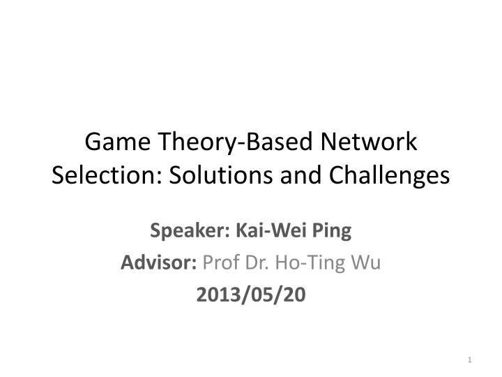 game theory based network selection solutions and challenges n.
