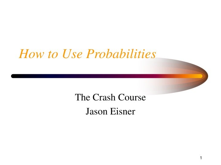 how to use probabilities n.