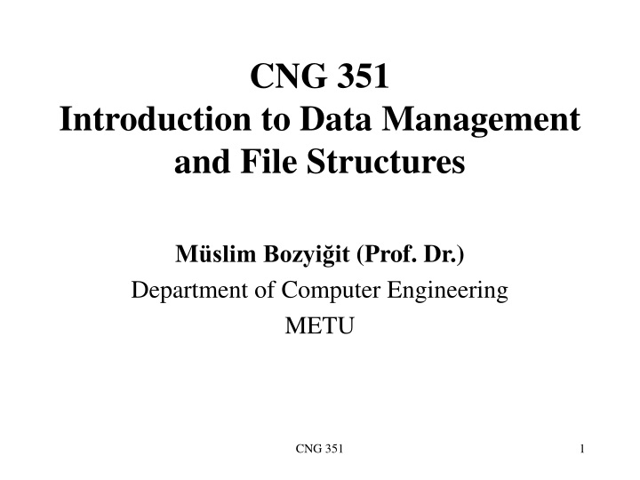 cng 351 introduction to data management and file structures n.