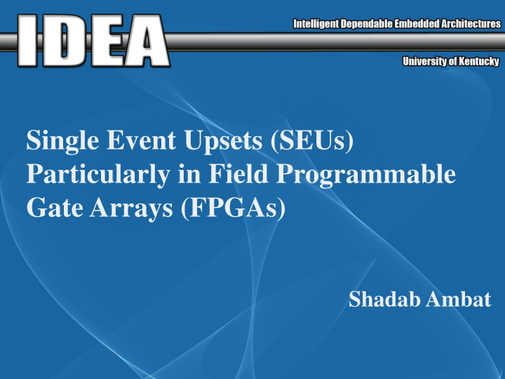 single event upsets seus particularly in field programmable gate arrays fpgas n.