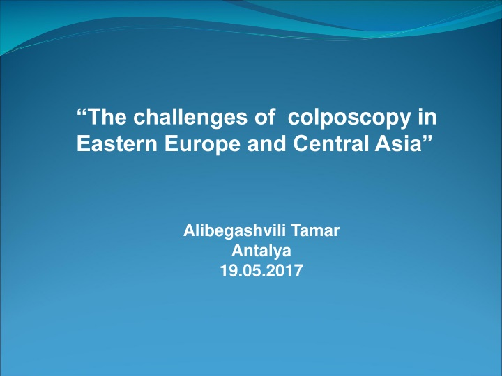 the challenges of colposcopy in eastern europe n.