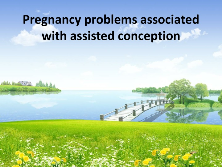 pregnancy problems associated with assisted conception n.