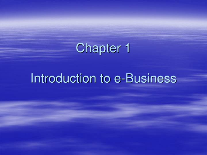 chapter 1 introduction to e business n.