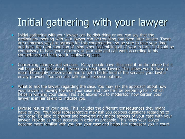 initial gathering with your lawyer n.