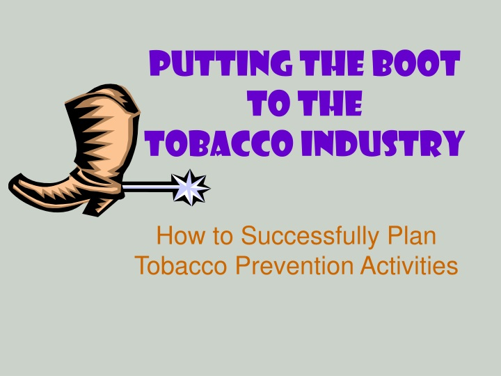 putting the boot to the tobacco industry n.