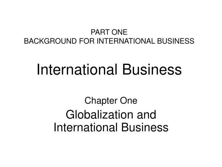 part one background for international business international business n.