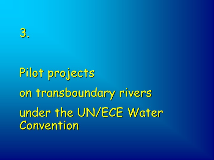 3 pilot projects on transboundary rivers under n.