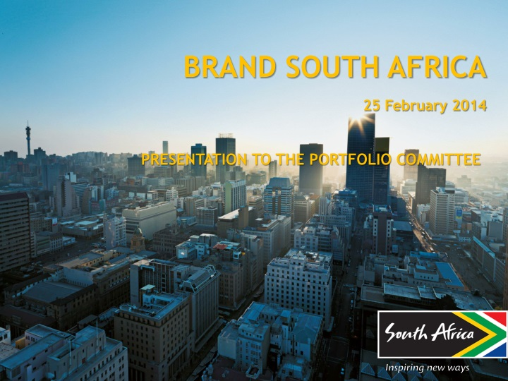 brand south africa 25 february 2014 presentation to the portfolio committee n.