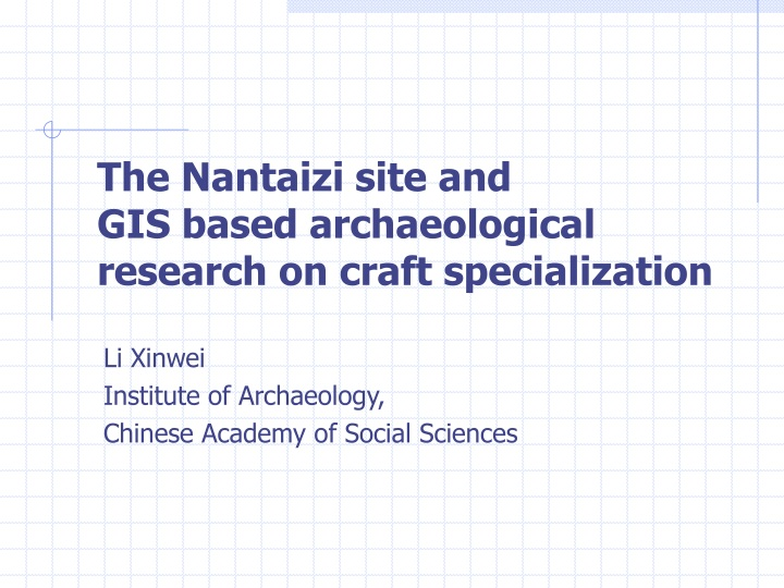 the nantaizi site and gis based archaeological research on craft specialization n.