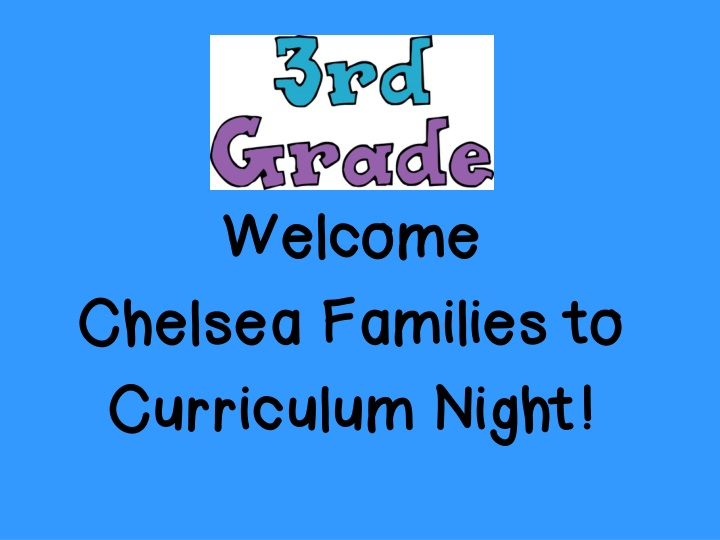 welcome chelsea families to curriculum night n.
