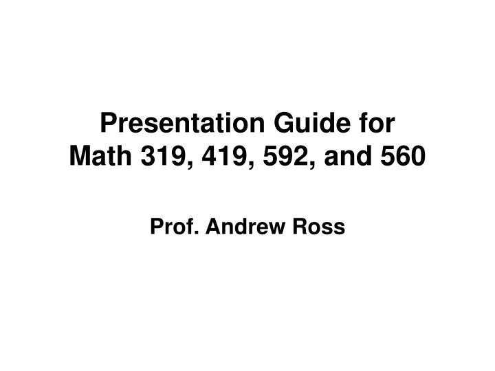presentation guide for math 319 419 592 and 560 n.