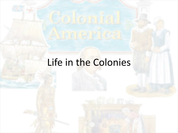 life in the colonies n.