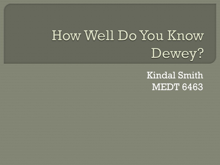 how well do you know dewey n.