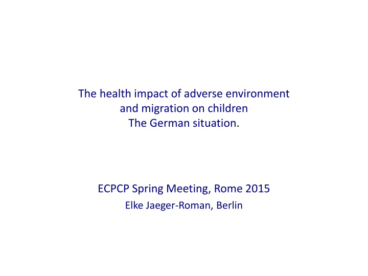 the health impact of adverse environment and migration on children the german situation n.