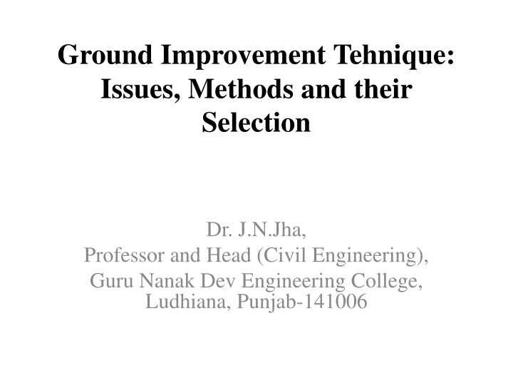 ground improvement tehnique issues methods and their selection n.