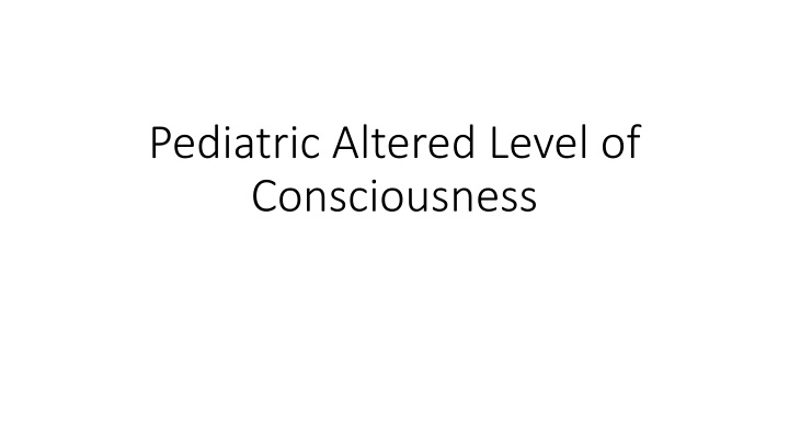 pediatric altered level of consciousness n.