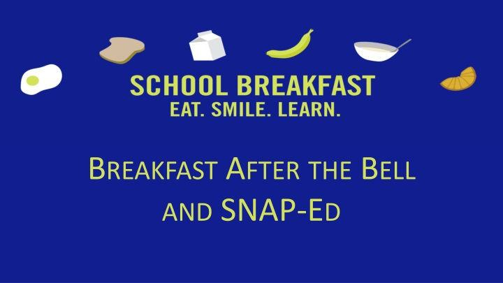 breakfast after the bell and snap ed n.