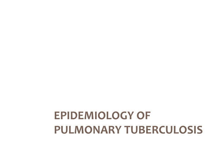 epidemiology of pulmonary tuberculosis n.