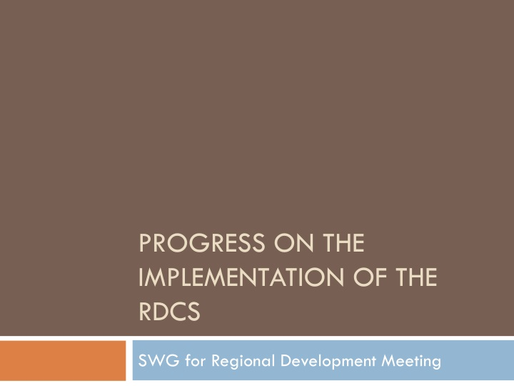 progress on the implementation of the rdcs n.