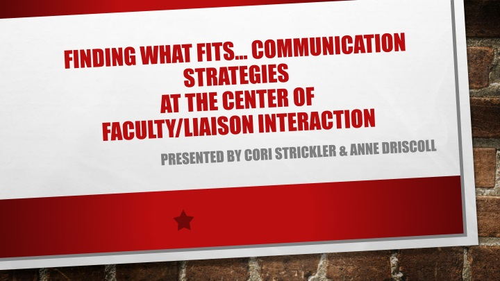 finding what fits communication strategies at the center of faculty liaison interaction n.
