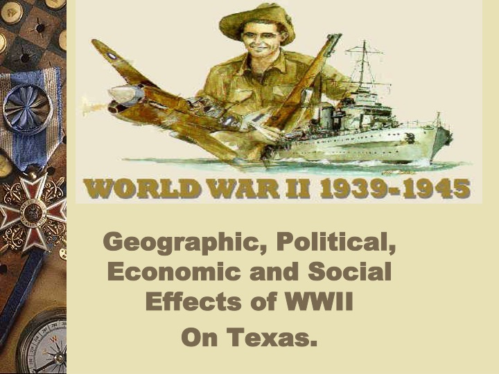 geographic political economic and social effects of wwii on texas n.