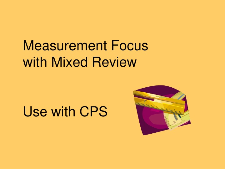 measurement focus with mixed review use with cps n.