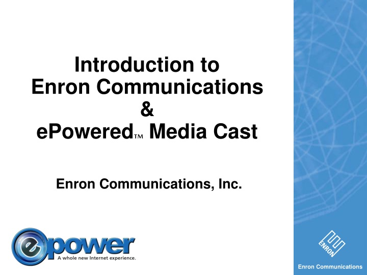 introduction to enron communications epowered tm media cast n.