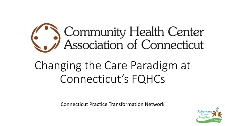 changing the care paradigm at connecticut s fqhcs n.
