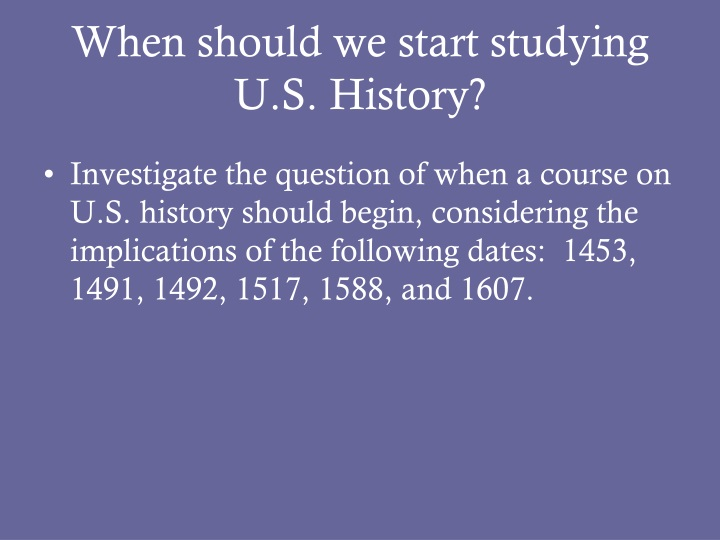 when should we start studying u s history n.