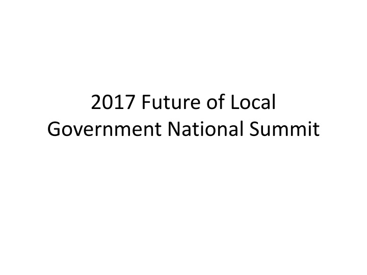 2017 future of local government national summit n.