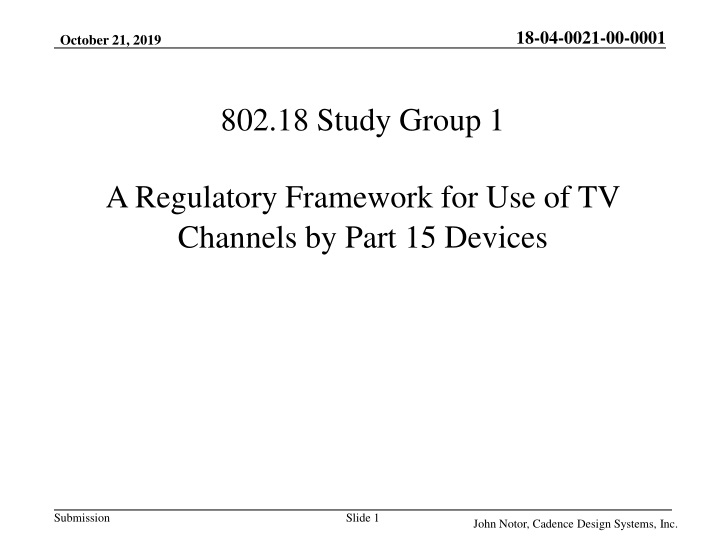 802 18 study group 1 a regulatory framework for use of tv channels by part 15 devices n.