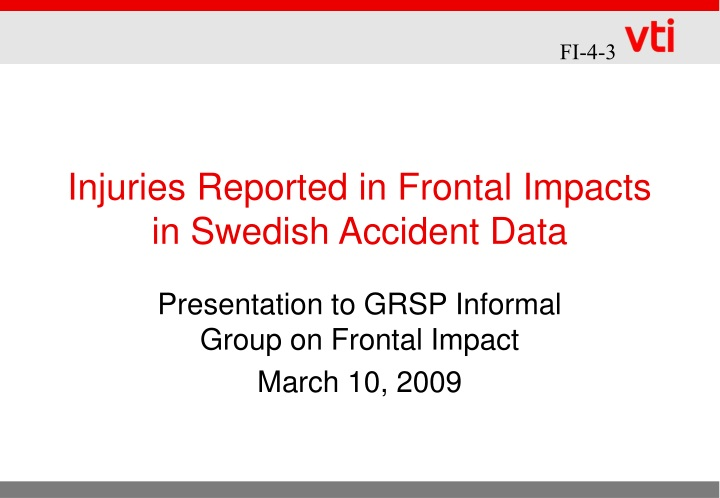 injuries reported in frontal impacts in swedish accident data n.