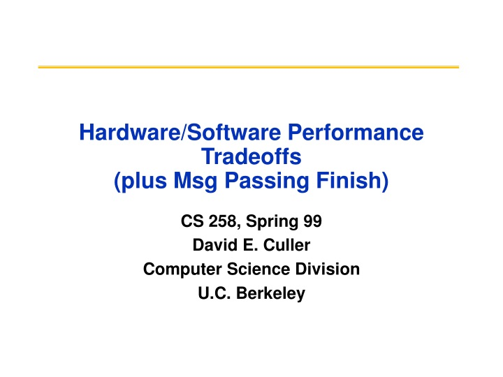 hardware software performance tradeoffs plus msg passing finish n.