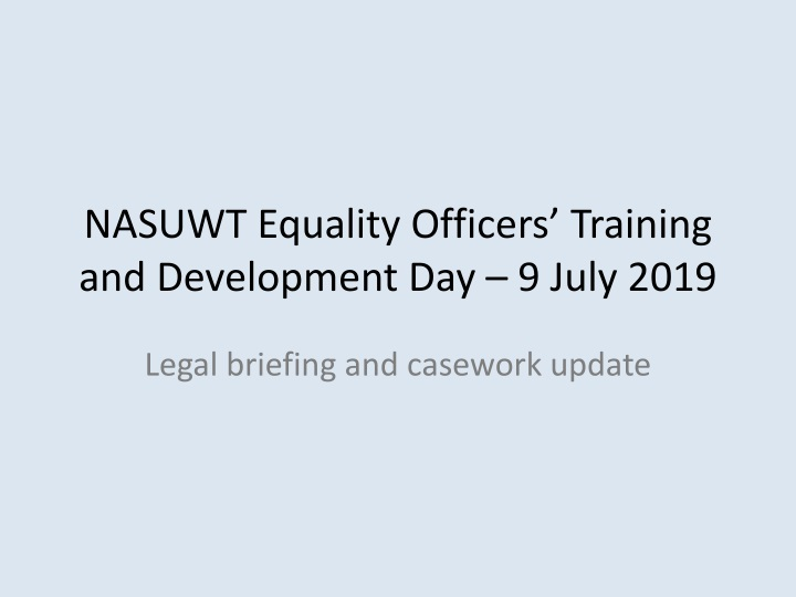 nasuwt equality officers training and development day 9 july 2019 n.