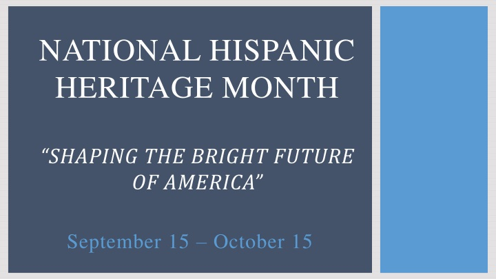 national hispanic heritage month shaping the bright future of america n.