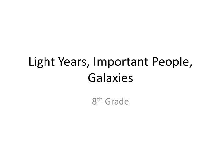 light years important people galaxies n.