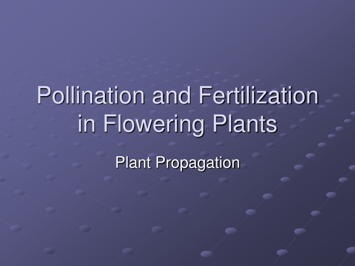 pollination and fertilization in flowering plants n.
