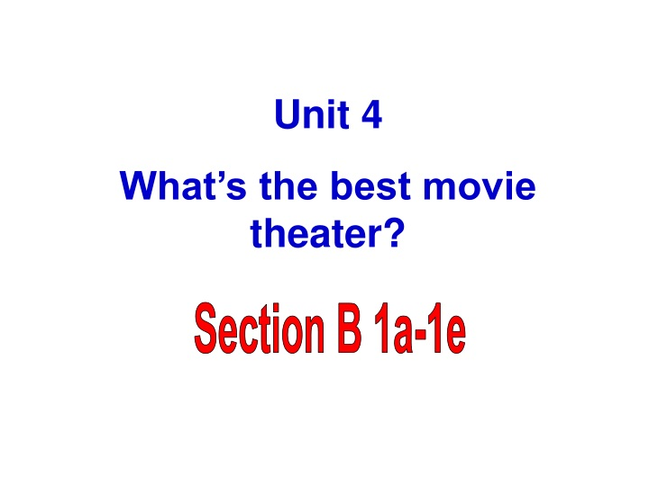 unit 4 what s the best movie theater n.