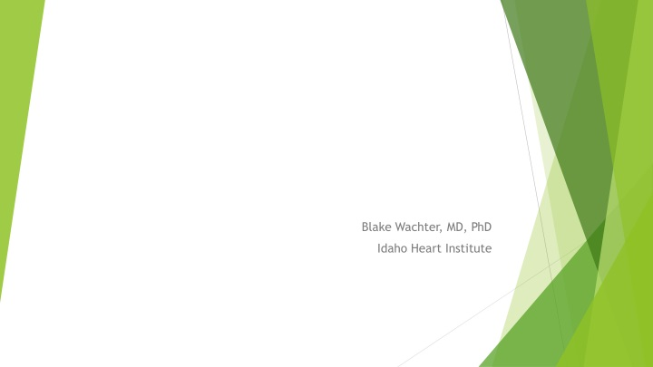 blake wachter md phd idaho heart institute n.