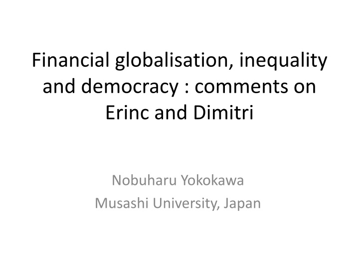 financial globalisation inequality and democracy comments on erinc and dimitri n.