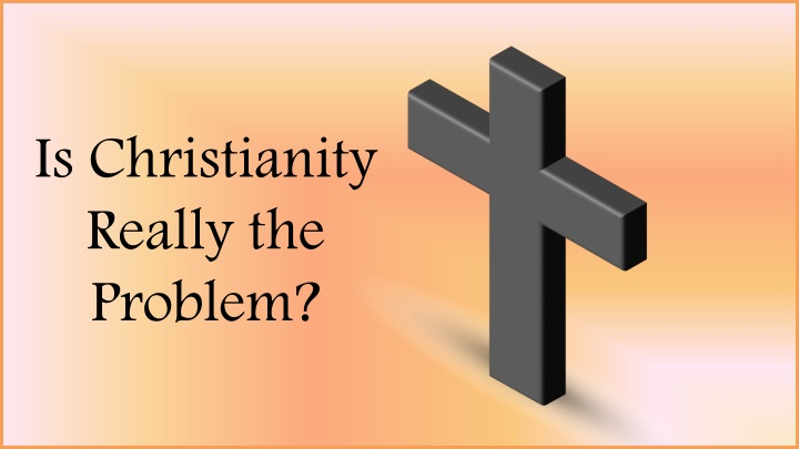 is christianity really the problem n.