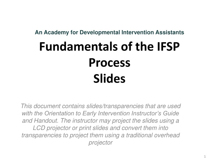 an academy for developmental intervention assistants fundamentals of the ifsp process slides n.