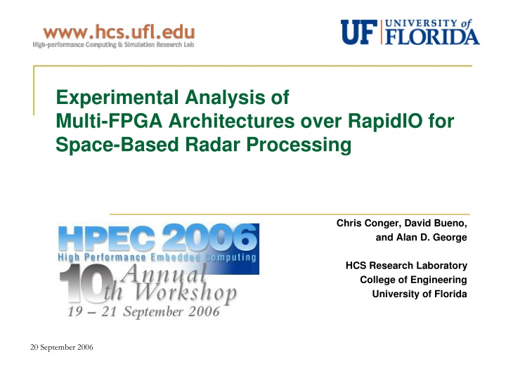 experimental analysis of multi fpga architectures over rapidio for space based radar processing n.