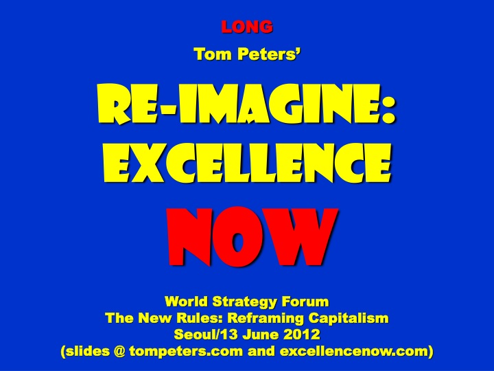 long tom peters re imagine excellence now world n.